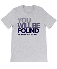You Will Be Found - Dear Evan Hansen T-Shirt - Ash