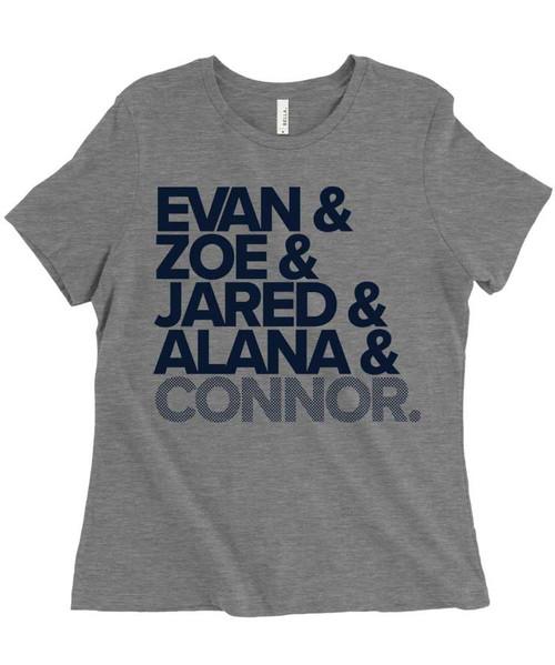 Evan & Zoe & Jared & Alana & Connor.  - Dear Evan Hansen - Women's Relaxed Fit Triblend T-Shirt - Light Grey