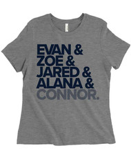 Evan & Zoe & Jared & Alana & Connor.  - Dear Evan Hansen - Women's Relaxed Fit Triblend T-Shirt - Light Grey