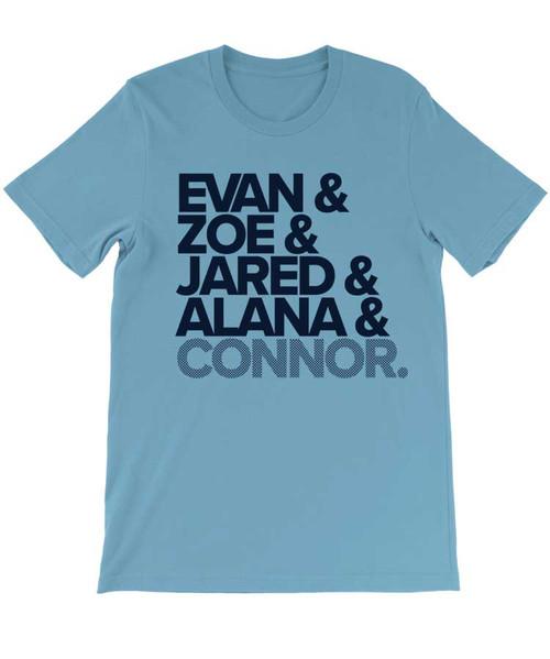 Evan & Zoe & Jared & Alana & Connor. - Dear Evan Hansen T-Shirt