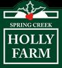 Spring Creek Holly Farm