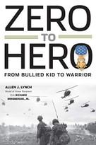 Zero to Hero: From Bullied Kid to Warrior by Allen J. Lynch, Jr. Ernsberger, Richard, 9780998968926