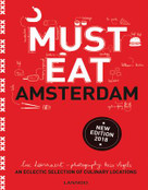 Must Eat Amsterdam (An Eclectic Selection of Culinary Locations) by Luc Hoornaert, Kris Vlegels,, 9789401447621