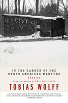 In The Garden Of The North American Martyrs (Stories) by Tobias Wolff, 9780880014977