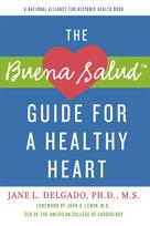 The Buena Salud Guide for a Heathy Heart by Jane L. Delgado, PhD, 9781557049438