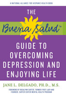 Buena Salud Guide to Overcoming Depression and Enjoying Life by Jane L. Delgado, PhD, 9781557049728