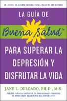 guía de Buena Salud para superar la depressión y disfrutar la vida, La by Jane L. Delgado, PhD, 9781557049742