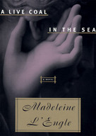 A Live Coal In The Sea by Madeleine L'Engle, 9780060652869