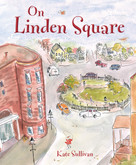 On Linden Square by Kate Sullivan, Kate Sullivan, 9781585368327