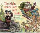 The Night Henry Ford Met Santa by Carol Hagen, Matt Faulkner, 9781585361328