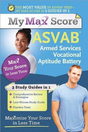 My Max Score ASVAB: Armed Services Vocational Aptitude Battery (Maximize  Your Score in Less Time)