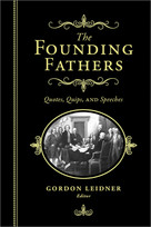 The Founding Fathers (Quotes, Quips and Speeches) by Gordon Leidner, 9781402280092