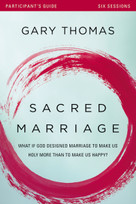 Sacred Marriage Participant's Guide (What If God Designed Marriage to Make Us Holy More Than to Make Us Happy?) by Gary L. Thomas, Kevin & Sherry Harney, 9780310880660