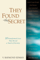 They Found the Secret (Twenty Lives That Reveal a Touch of Eternity) by V. Raymond Edman, 9780310240518