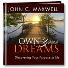 Own Your Dreams (Discovering Your Purpose in Life) by John C. Maxwell, 9781608101542