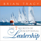 The 7 Secrets of Exceptional Leadership by Brian Tracy, 9781608102341