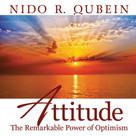 Attitude (The Remarkable Power of Optimism) by Nido R. Qubein, 9781608102051
