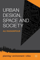Urban Design, Space and Society - 9781137023667 by Ali Madanipour, 9781137023667