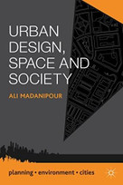 Urban Design, Space and Society by Ali Madanipour, 9781137023650