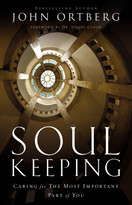 Soul Keeping (Caring For the Most Important Part of You) by John Ortberg, 9780310275961