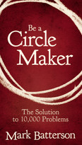 Be a Circle Maker (The Solution to 10,000 Problems) by Mark Batterson, 9780310336358