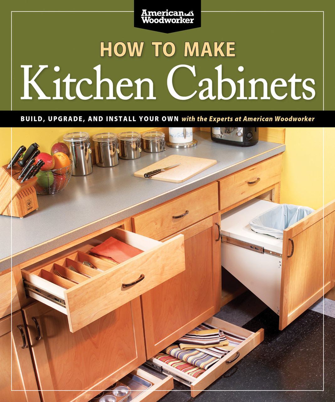 How To Make Kitchen Cabinets Best Of American Woodworker Build Upgrade And Install Your Own With The Experts At American Woodworker