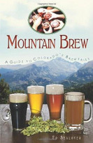 Mountain Brew (A Guide to Colorado's Breweries) by Ed Sealover, 9781609491772