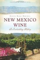 New Mexico Wine (An Enchanting History) by Donna Blake Birchell, Gordon Steel, 9781609496432