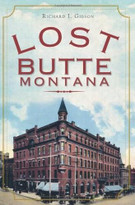 Lost Butte, Montana by Richard I. Gibson, 9781609495947