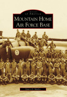 Mountain Home Air Force Base by Yancy D. Mailes, 9780738548050