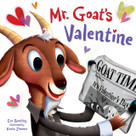Mr. Goat's Valentine by Eve Bunting, Kevin Zimmer, 9781585369447
