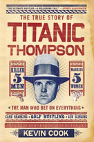 Titanic Thompson (The Man Who Bet on Everything) - 9780393340570 by Kevin Cook, 9780393340570