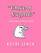 Third Fight (… the Republic for Which It Stands) by Becky Lynch, 9780981606422