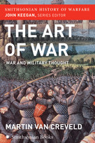 The Art of War (Smithsonian History of Warfare) (War and Military Thought) by Martin Van Creveld, 9780060838539