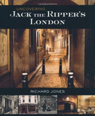 Uncovering Jack the Ripper's London by Richard Jones, 9781780095073