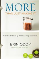 More Than Just Making It (Hope for the Heart of the Financially Frustrated) by Erin Odom, 9780310348887