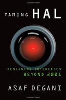 Taming HAL (Designing Interfaces Beyond 2001) by Asaf Degani, 9780312295745