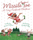 Missile Toe (A Very Confused Christmas) by Devin Scillian, Marty Kelley, 9781585363711