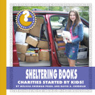 Sheltering Books (Charities Started by Kids!) - 9781534100244 by Melissa Sherman Pearl, David A. Sherman, 9781534100244