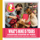 What's Mine Is Yours (Charities Started by Kids!) - 9781534100251 by Melissa Sherman Pearl, David A. Sherman, 9781534100251