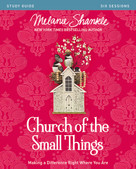 Church of the Small Things Study Guide (Making a Difference Right Where You Are) by Melanie Shankle, Karen Lee-Thorp, 9780310081340