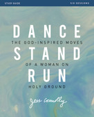 Dance, Stand, Run Study Guide (The God-Inspired Moves of a Woman on Holy Ground) by Jess Connolly, 9780310090212
