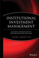 Institutional Investment Management (Equity and Bond Portfolio Strategies and Applications) by Frank J. Fabozzi, 9780470400944