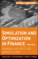 Simulation and Optimization in Finance (Modeling with MATLAB, @Risk, or VBA) by Dessislava A. Pachamanova, Frank J. Fabozzi, 9780470371893