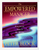 The Empowered Manager (Positive Political Skills at Work) by Peter Block, 9781555422653