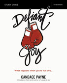 Defiant Joy Study Guide (What Happens When You're Full of It) by Candace Payne, Kevin & Sherry Harney, 9780310090533