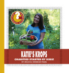 Katie's Krops (Charities Started by Kids!) - 9781534108318 by Melissa Sherman Pearl, 9781534108318