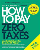 How to Pay Zero Taxes 2016: Your Guide to Every Tax Break the IRS Allows by Jeff A. Schnepper, 9780071836647
