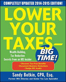 Lower Your Taxes - BIG TIME! 2015 Edition: Wealth Building, Tax Reduction Secrets from an IRS Insider by Sandy Botkin, 9780071849609