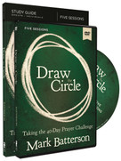 Draw the Circle Study Guide with DVD (Taking the 40 Day Prayer Challenge) by Mark Batterson, 9780310094708